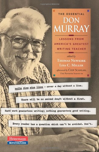 Essential Don Murray Lessons from America's Greatest Writing Teacher  2009 edition cover