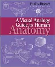 Visual Analogy Guide to Human Anatomy, Second Edition 2nd 2009 edition cover