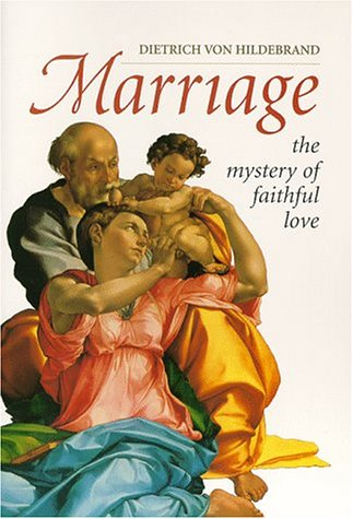 Marriage The Mystery of Faithful Love Reprint edition cover