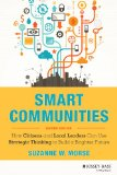 Smart Communities How Citizens and Local Leaders Can Use Strategic Thinking to Build a Brighter Future 2nd 2014 edition cover