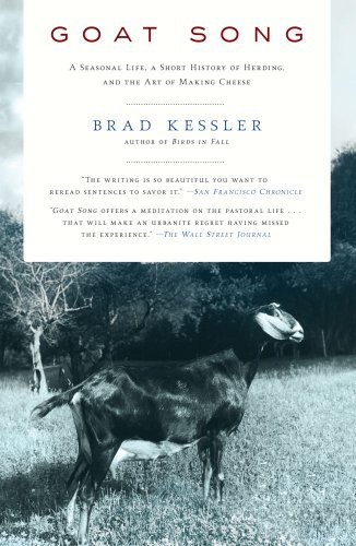 Goat Song A Seasonal Life, a Short History of Herding, and the Art of Making Cheese  2009 edition cover