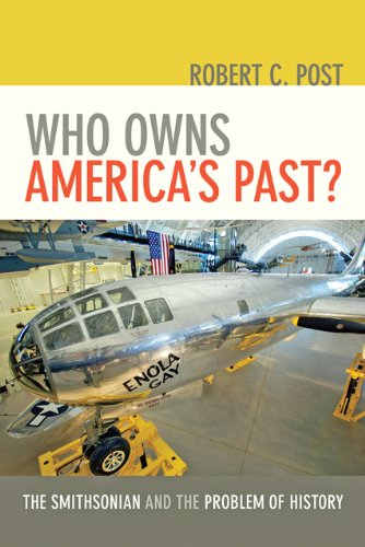 Who Owns America's Past? The Smithsonian and the Problem of History  2013 edition cover