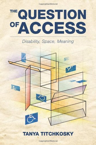 Question of Access Disability, Space, Meaning 2nd 2011 edition cover