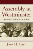 Assembly at Westminster Reformed Theology in the Making N/A 9781556359002 Front Cover