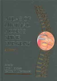 Atlas of Minimal Access Spine Surgery  2nd 2004 (Revised) 9781576261002 Front Cover