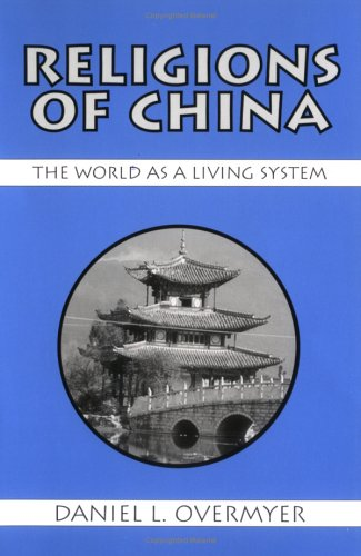Religions of China The World As a Living System Reprint edition cover