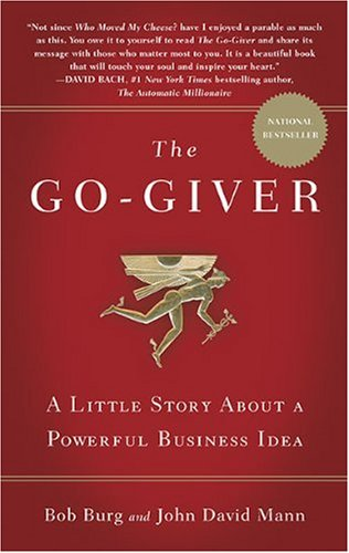Go-Giver A Little Story about a Powerful Business Idea  2007 9781591842002 Front Cover