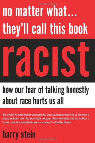 No Matter What... They'll Call This Book Racist How Our Fear of Talking Honestly about Race Hurts Us All  2012 edition cover