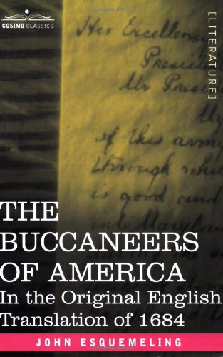 Buccaneers of America : In the Original English Translation Of 1684 1st 2007 edition cover