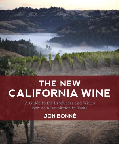 New California Wine A Guide to the Producers and Wines Behind a Revolution in Taste  2013 edition cover