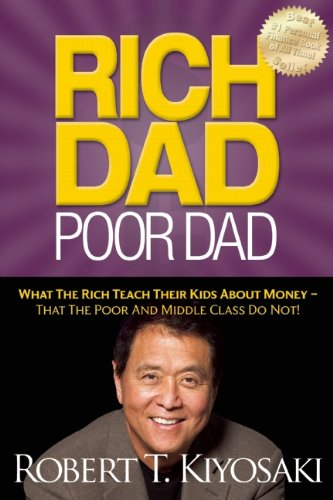 Rich Dad Poor Dad What the Rich Teach Their Kids about Money - That the Poor and Middle Class Do Not!  2011 edition cover