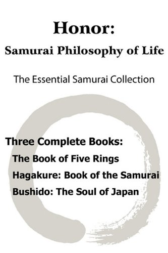 Honor Samurai Philosophy of Life - the Essential Samurai Collection; the Book of Five Rings, Hagakure N/A edition cover
