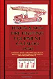 Dixon and Son Fire Fighting Equipment Catalog -1930- Consisting of Hose, Hose Appliances, Helmets and Clothing, Gongs, Whistles, Fire Engines, Breathin N/A 9781940453002 Front Cover