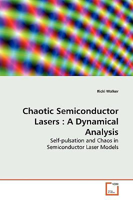Chaotic Semiconductor Lasers: A Dynamical Analysis  2009 edition cover