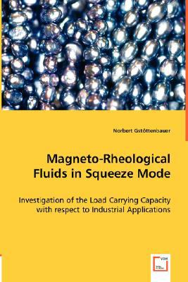 Magneto-Rheological Fluids in Squeeze Mode:   2008 9783836486002 Front Cover
