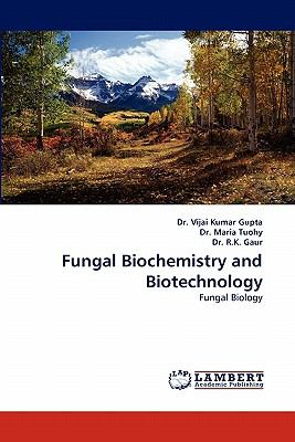 Fungal Biochemistry and Biotechnology  N/A 9783843358002 Front Cover