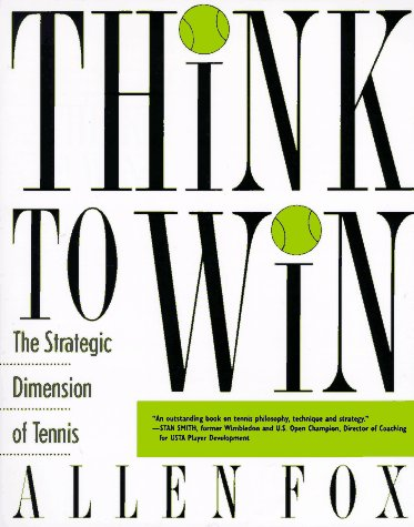 Think to Win The Strategic Dimension of Tennis N/A edition cover