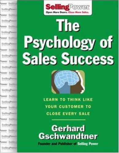 Psychology of Sales Success Learn to Think Like Your Customer to Clove Every Sale  2007 9780071476003 Front Cover