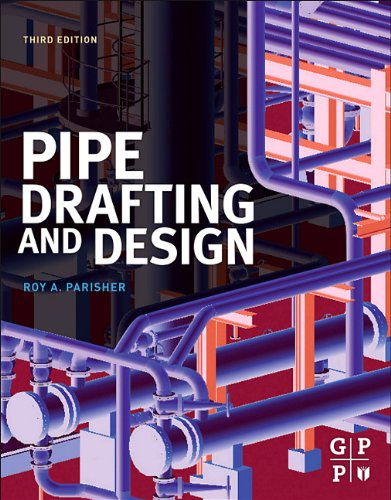 Pipe Drafting and Design  3rd 2011 edition cover