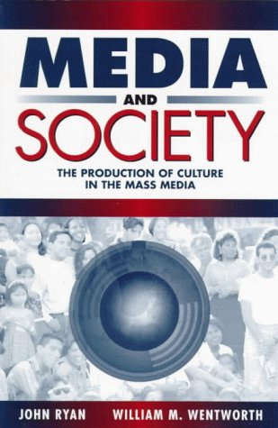 Media and Society The Production of Culture in the Mass Media 1st 1999 edition cover