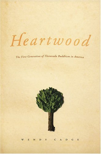 Heartwood The First Generation of Theravada Buddhism in America  2004 edition cover
