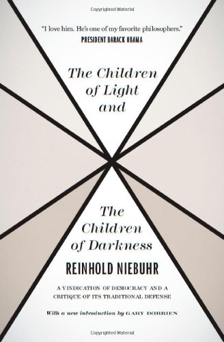 Children of Light and the Children of Darkness A Vindication of Democracy and a Critique of Its Traditional Defense  2011 edition cover