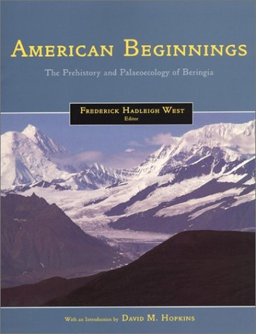 American Beginnings The Prehistory and Palaeoecology of Beringia N/A 9780226894003 Front Cover