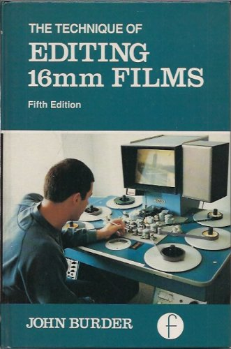 Technique of Editing 16mm Films  5th 1988 9780240500003 Front Cover