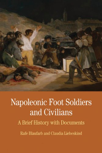 Napoleonic Foot Soldiers and Civilians A Brief History with Documents  2011 9780312487003 Front Cover