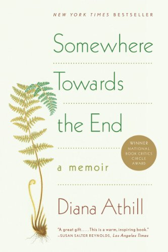 Somewhere Towards the End A Memoir N/A edition cover