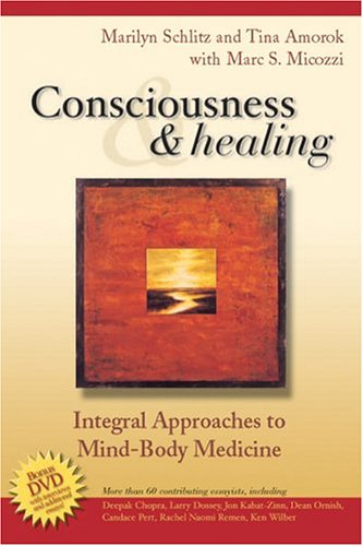 Consciousness and Healing Integral Approaches to Mind-Body Medicine  2005 edition cover