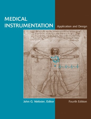 Medical Instrumentation Application and Design  4th 2010 (Revised) edition cover