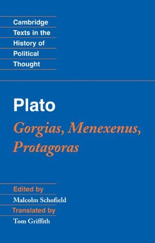 Plato Gorgias, Menexenus, Protagoras  2009 9780521546003 Front Cover