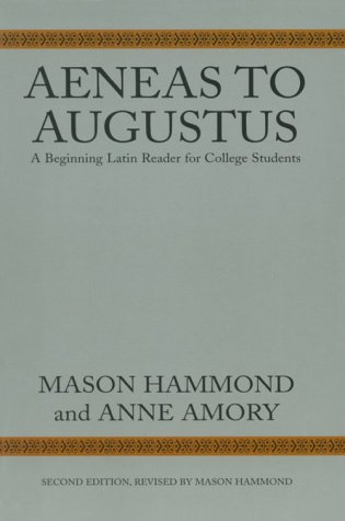 Aeneas to Augustus A Beginning Latin Reader for College Students 2nd 1967 9780674006003 Front Cover