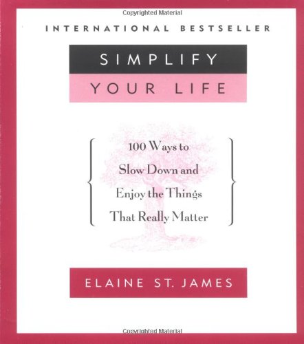 Simplify Your Life 100 Ways to Slow down and Enjoy the Things That Really Matter  2002 (Reprint) edition cover