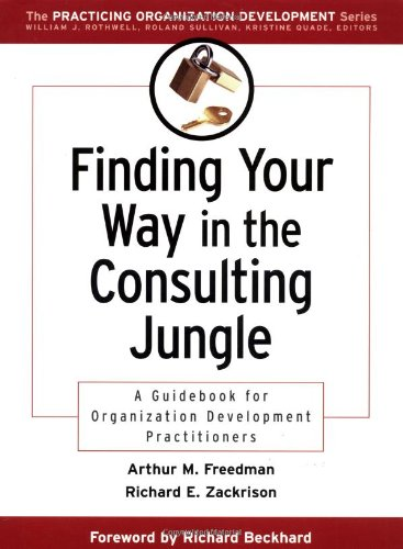 Finding Your Way in the Consulting Jungle A Guidebook for Organization Development Practitioners  2001 edition cover