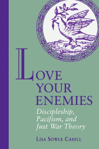 Love Your Enemies Discipleship, Pacifism, and Just War Theory N/A edition cover