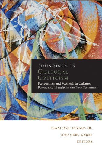 Soundings in Cultural Criticism Perspectives and Methods in Culture, Power, and Identity in the New Testament  2013 edition cover