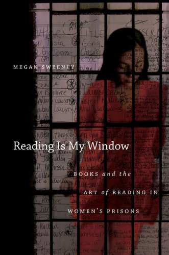 Reading Is My Window Books and the Art of Reading in Women's Prisons  2010 edition cover