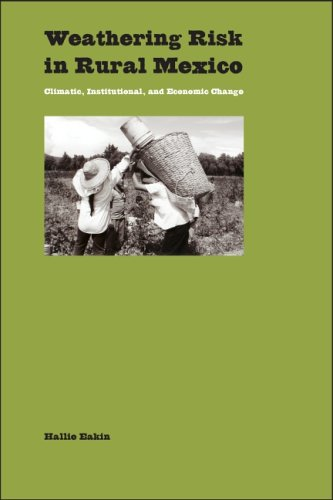 Weathering Risk in Rural Mexico Climatic, Institutional, and Economic Change  2007 edition cover