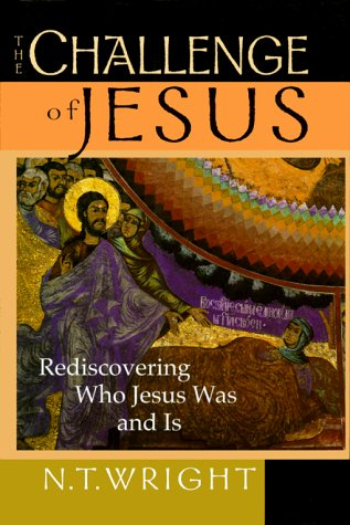 Challenge of Jesus Rediscovering Who Jesus Was and Is  1999 edition cover
