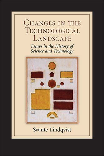 Changes in the Technological Landscape: Essays in the History of Science and Technology  2011 edition cover