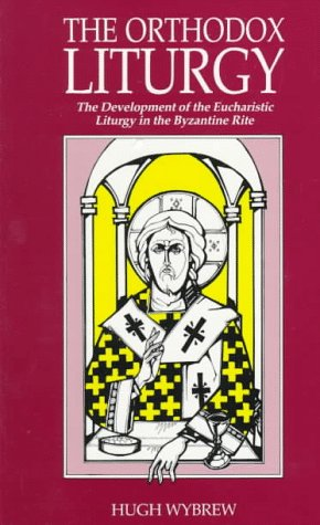 Orthodox Liturgy The Development of the Eucharistic Liturgy in the Byzantine Rite  1990 edition cover