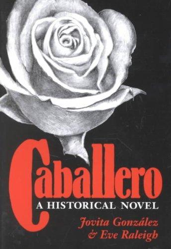 Caballero A Historical Novel N/A edition cover