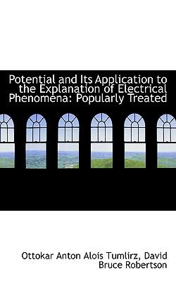 Potential and Its Application to the Explanation of Electrical Phenomena: Popularly Treated  2009 edition cover