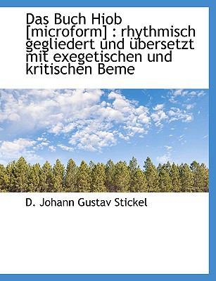 Buch Hiob [Microform] : Rhythmisch gegliedert und übersetzt mit exegetischen und kritischen Beme N/A 9781113607003 Front Cover