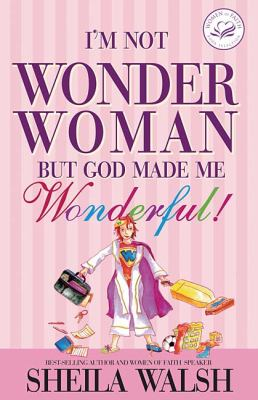 I'M Not Wonder Woman But God Made Me Wonderful!  2008 9781400202003 Front Cover