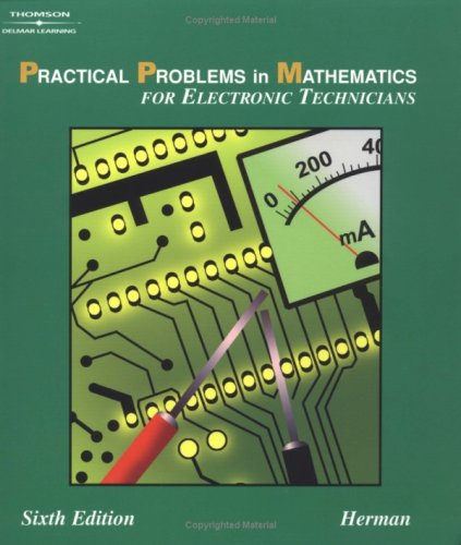Practical Problems in Mathematics for Electronic Technicians  6th 2004 (Revised) 9781401825003 Front Cover