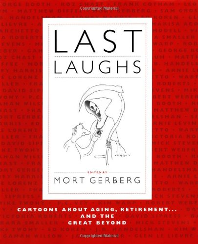Last Laughs Cartoons about Aging, Retirement... and the Great Beyond  2007 edition cover