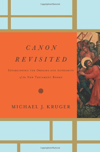Canon Revisited Establishing the Origins and Authority of the New Testament Books  2012 edition cover